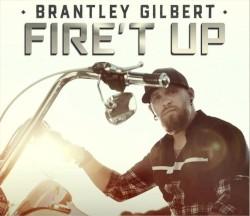 Brantley Gilbert - Fire't Up