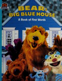 Cover of: BEAR'S BIG BLUE HOUSE (BOOK OF FIRST WORDS) |
