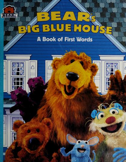 BEAR'S BIG BLUE HOUSE (BOOK OF FIRST WORDS) by