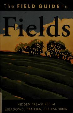 Cover of: The field guide to fields | Bill Laws