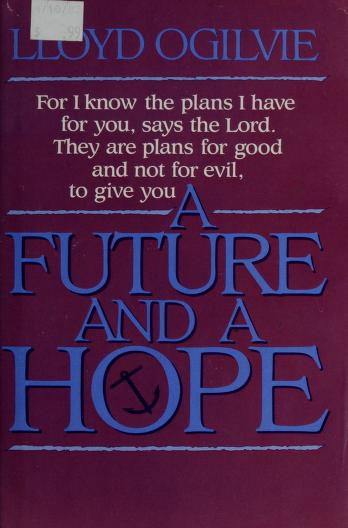 A future and a hope by Lloyd John Ogilvie