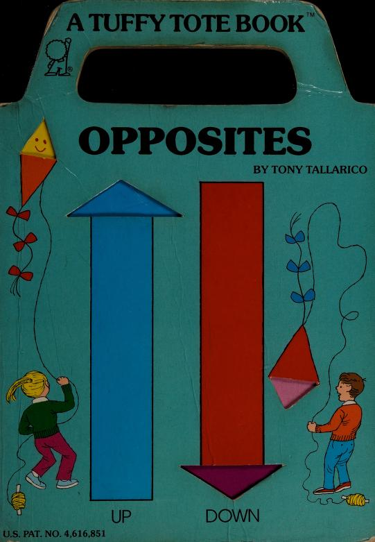 Opposites (Tote Books) by Tony 'Anthony' Tallarico
